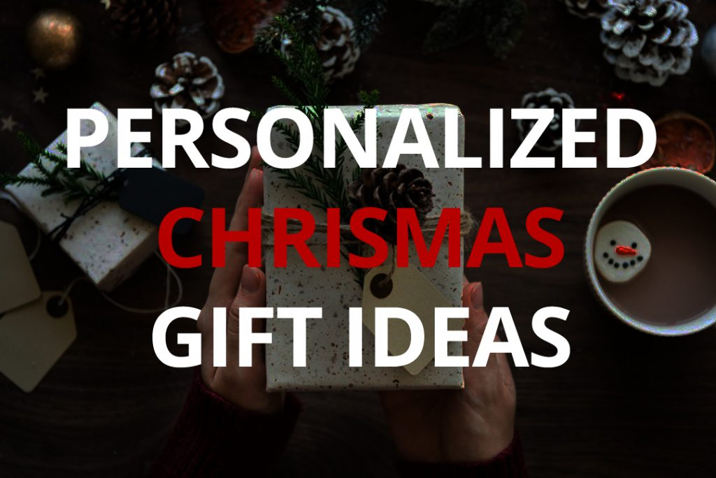 Personalized Christmas Gifts for 2019
